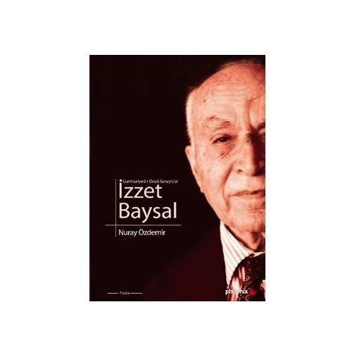 Cumhuriyetin Öncü Sanayicisi, İzzet Baysal