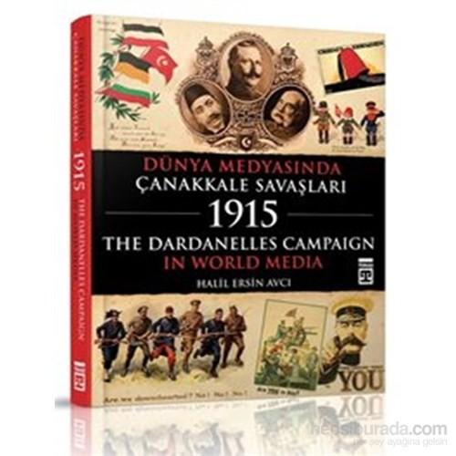 Dünya Medyasında Çanakkale Savaşları - The Dardanelles Campaign In World Media
