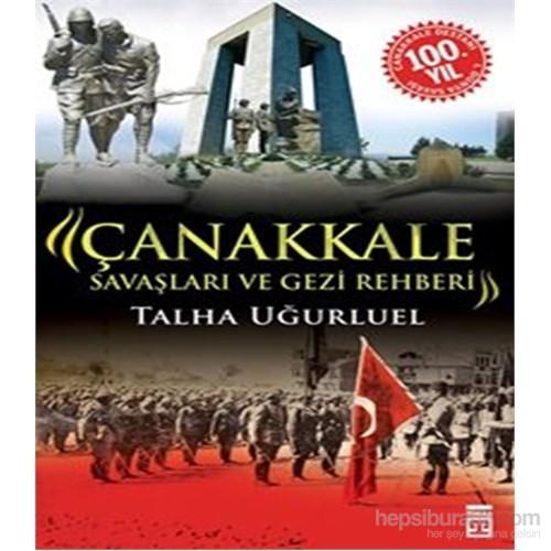 Çanakkale Savaşları ve Gezi Rehberi - Talha Uğurluel