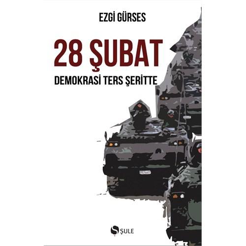 28 Şubat - Demokrasi Ters Şeritte