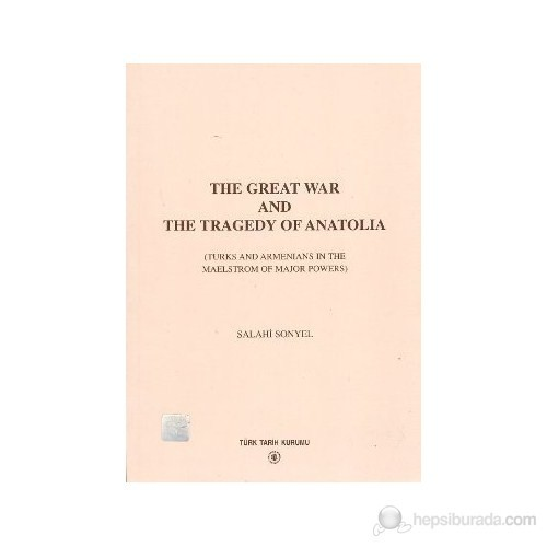 The Great War And The Tragedy Of Anatolia
