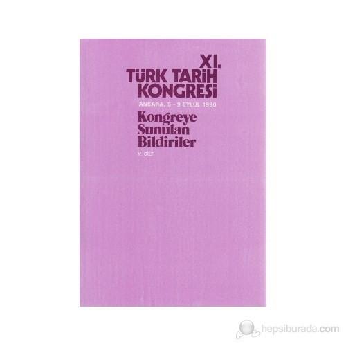 11. Türk Tarih Kongresi 5. Cilt-Kolektif