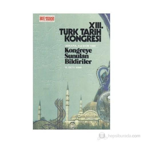 13. Türk Tarih Kongresi 3. Cilt - 2. Kısım-Kolektif