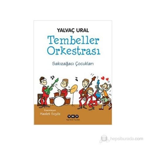 Tembeller Orkestrası - Sakızağacı Çocukları - Yalvaç Ural