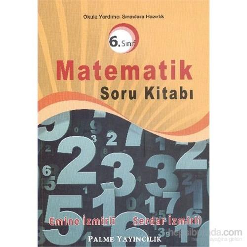 Palme 6. Sınıf Matematik Soru Kitabı - Emine İzmirli