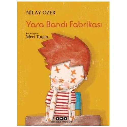 Yara Bandı Fabrikası - Nilay Özer