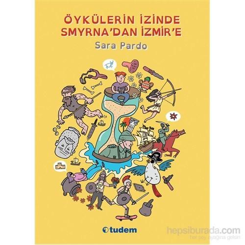 Öykülerin İzinde Smyrna'dan İzmir'e - Sara Pardo