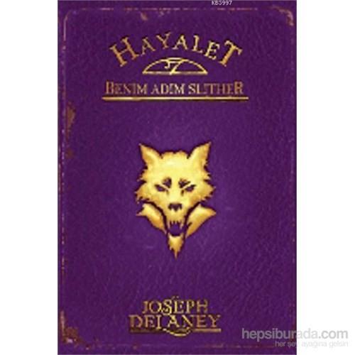 Wardstone Günlükleri 11 Benim Adım Slither-Joseph Delaney