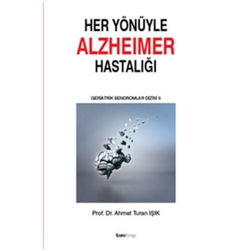 Her Yönüyle Alzheimer Hastalığı - (Geriatrik Sendromlar Dizisi 5)