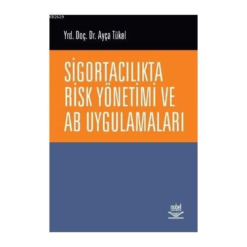 Sigortacılıkta Risk Yönetimi ve AB Uygulamaları