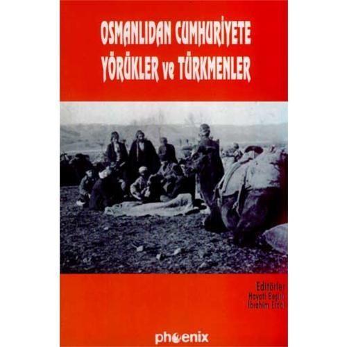 Osmanlıdan Cumhuriyete Yörükler Ve Türkmenler