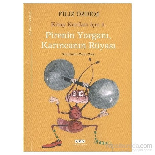 Pirenin Yorganı, Karıncanın Rüyası - Kitap Kurtları 4