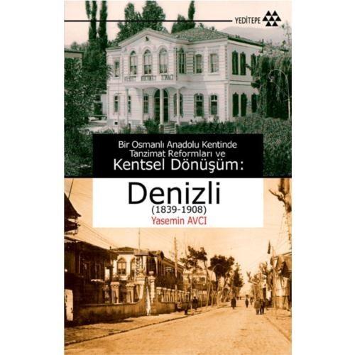 Kentsel Dönüşüm Denizli (1839-1908)