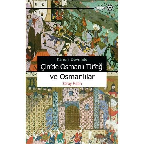 Çin'de Osmanlı Tüfeği Ve Osmanlılar - Giray Fidan