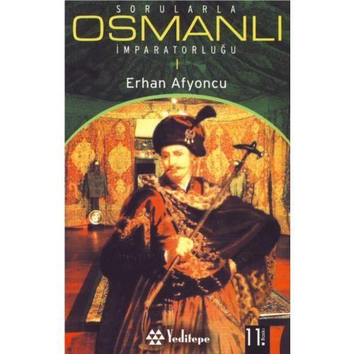Sorularla Osmanlı İmparatorluğu I - Erhan Afyoncu