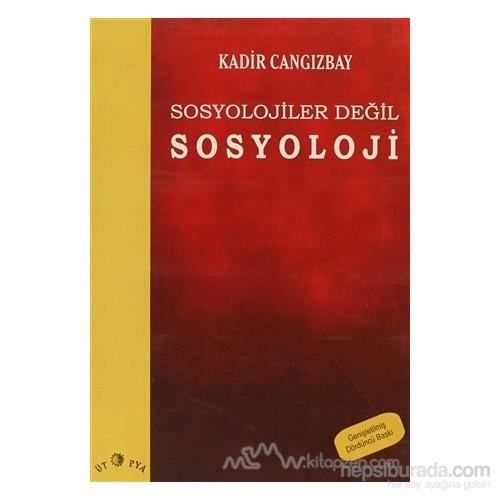 Sosyolojiler Değil Sosyoloji-Kadir Cangızbay