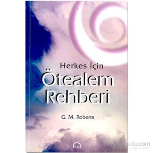 Herkes İçin Ötealem Rehberi-G. M. Roberts