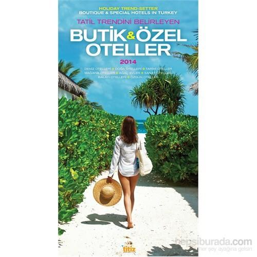 Butik & Özel Oteller 2014 - Tatil Trendini Belirleyen