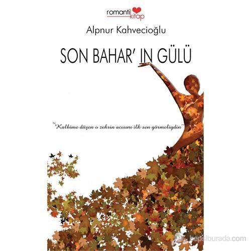 Son Bahar'In Gülü-Alpnur Kahvecioğlu