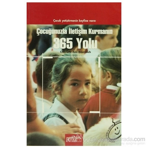 Çocuğunuzla İletişim Kurmanın 365 Yolu-Charlene Baumbich