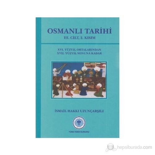 Osmanlı Tarihi 3. Cilt 2. Kısım 16. Yüzyıl Ortalarından 17. Yüzyıl Sonuna Kadar