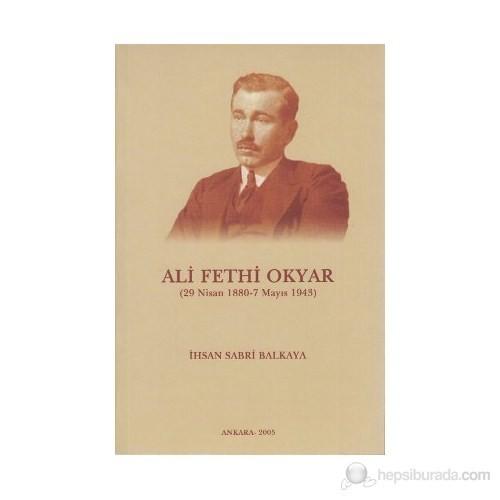 Ali Fethi Okyar (29 Nisan 1880 - 7 Mayıs 1943)