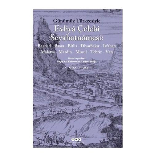 Günümüz Türkçesiyle Evliya Çelebi Seyahatnamesi 4. kitap