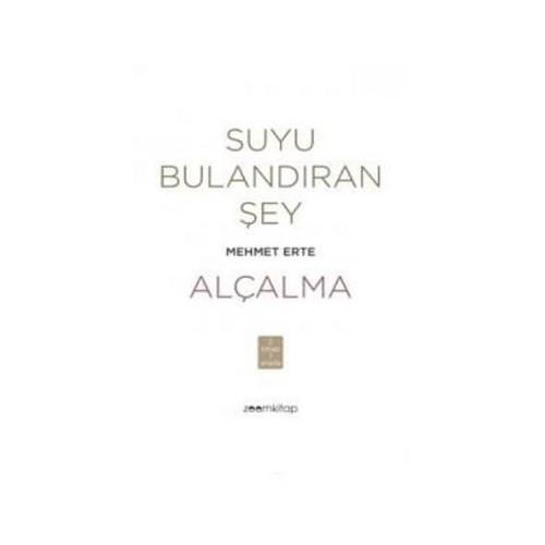 Suyu Bulandıran Şey Alçalma-Mehmet Erte