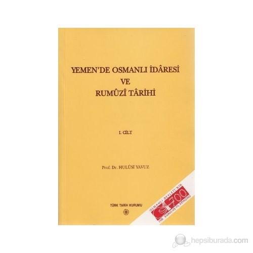 Yemen'de Osmanlı İdaresi Ve Rumuzi Tarihi 1. Cilt