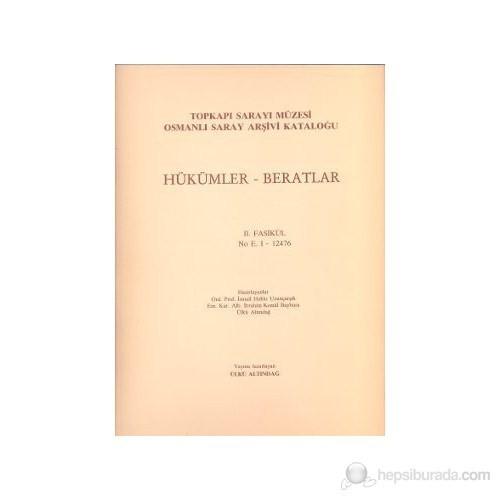 Hükümler - Beratlar / Topkapı Sarayı Müzesi Osmanlı Saray Arşivi Kataloğu-İbrahim Kemal Baybura