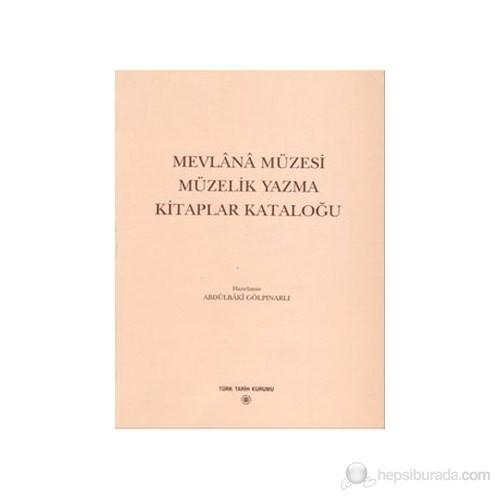 Mevlana Müzesi Müzelik Yazma Kitaplar Kataloğu-Kolektif