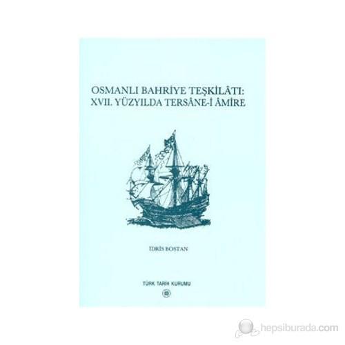 Osmanlı Bahriye Teşkilatı: 17. Yüzyılda Tersane-İ Amire