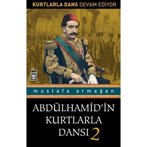 Abdülhamid'in Kurtlarla Dansı 2 - Mustafa Armağan