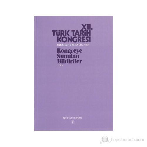 12. Türk Tarih Kongresi 1. Cilt
