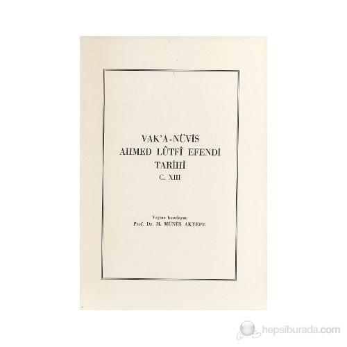 Vak'a-Nüvis Ahmed Lütfi Efendi Tarihi C. 13