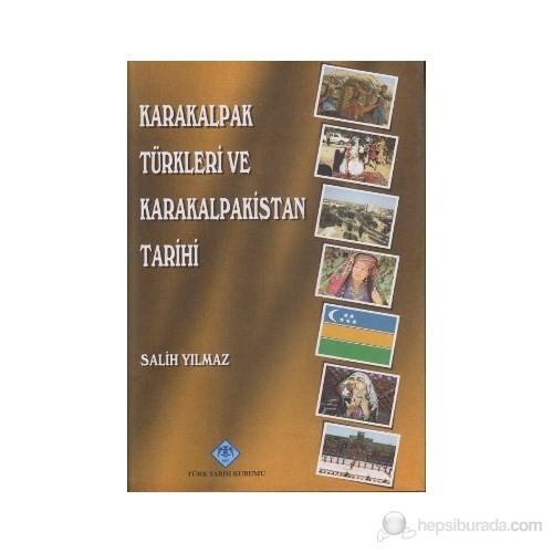 Karakalpak Türkleri Ve Karakalpakistan Tarihi - Salih Yılmaz