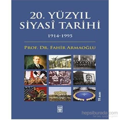 20. Yüzyıl Siyasi Tarihi (1914-1995) - Fahir Armaoğlu