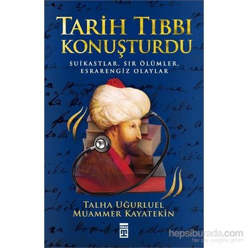 Tarih Tıbbı Konuşturdu - Muammer Kayatekin