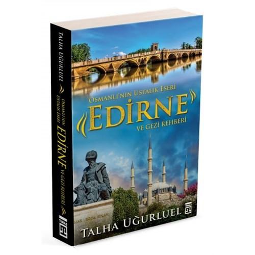 Osmanlı'nın Ustalık Eseri Edirne Ve Gezi Rehberi