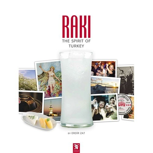 Rakı : The Spirit of Turkey