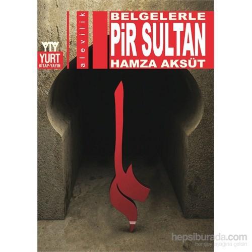 Pir Sultan - Belgelerle
