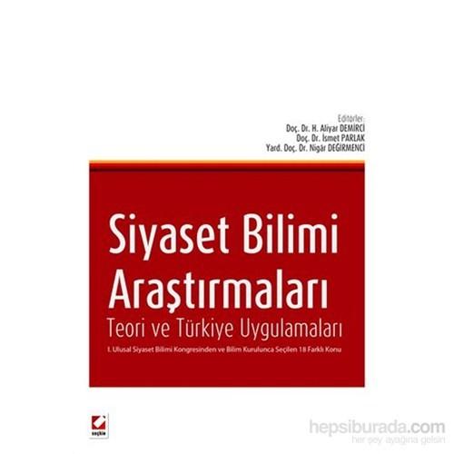 Siyaset Bilimi Araştırmaları - Teori ve Türkiye Uygulamaları