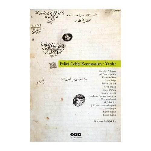 Evliyâ Çelebi Konuşmaları / Yazılar-M. Sabri Koz