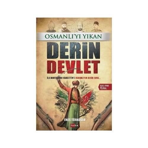 Osmanlıyı Yıkan Derin Devlet