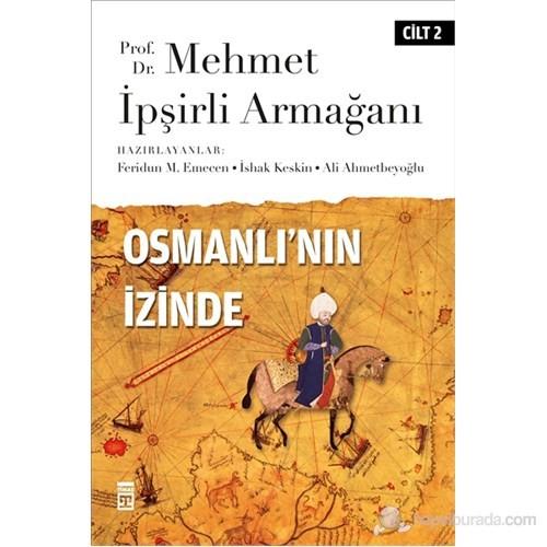 Osmanlı'nın İzinde Cilt: 2 - (Prof. Dr. Mehmet İpşirli Armağanı)