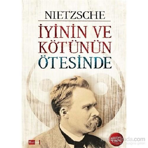 İyinin Ve Kötünün Ötesinde - Friedrich Nietzsche