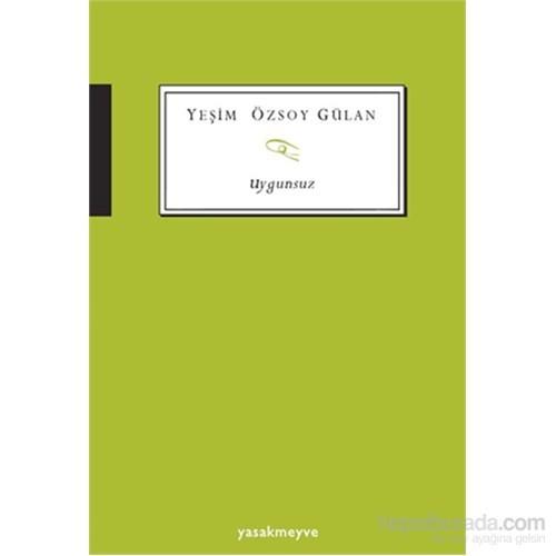 Uygunsuz-Yeşim Özsoy Gülan