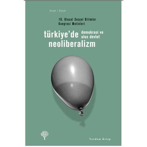 Türkiye'de Neoliberalizm, Neoliberalizm, Demokrasi Ve Ulus Devlet