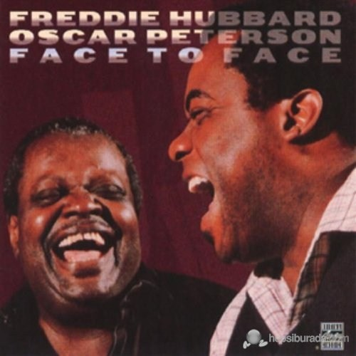Freddie Hubbard And Oscar Peterson - Face To Face