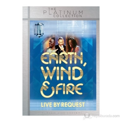 Earth, Wind & Fire - Live By Request (The Platinum Collection)